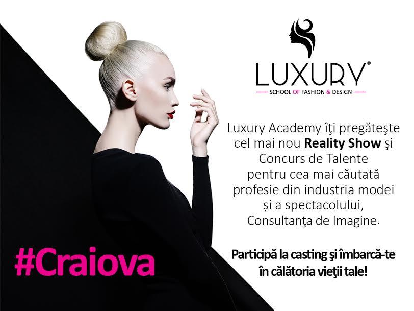 În Craiova are loc primul casting pentru Luxury Academy!